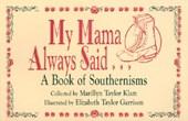 My Mama Always Said...