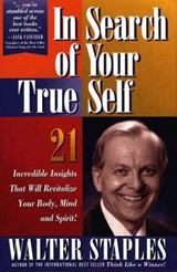 In Search of Your True Self | Walter Staples |