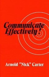 Communicate Effectively! | Arnold Carter |