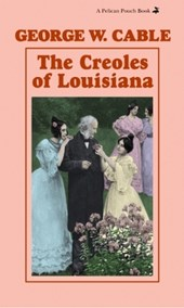 The Creoles of Louisiana | George Washington Cable |