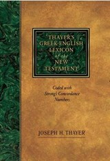 Thayer's Greek-English Lexicon of the New Testament | Joseph Thayer |