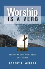 Worship is a Verb | Robert E. Webber |