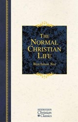 The Normal Christian Life | Watchman Nee |