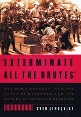 Exterminate All the Brutes | Sven Lindqvist |