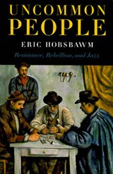 Uncommon People | Eric Hobsbawm |