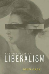 Two Faces of Liberalism | John Gray |