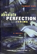 Absolute Perfection of Crime | Tanguy Viel |