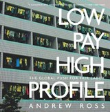 Low Pay, High Profile | Andrew Ross |