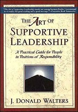 Art of Supportive Leadership | J. Donald Walters |