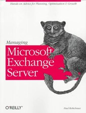 Managing Microsoft Exchange Server | Paul Robichaux |