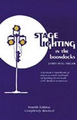 Stage Lighting in the Boondocks | James Hull Miller |