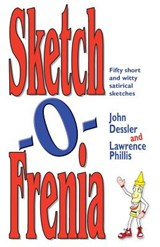 Sketch-O-Frenia | John Dessler; Lawrence Phillis |