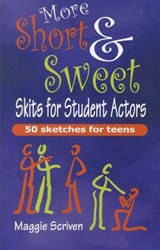 More Short & Sweet Skits for Student Actors | Maggie Scriven |