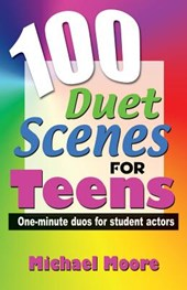 100 Duet Scenes for Teens | Michael Moore |