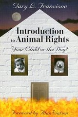 Introduction to Animal Rights | Gary Francione |