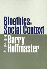 Bioethics in Social Context | Barry Hoffmaster |