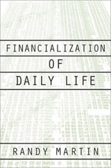 Financialization of Daily Life | Randy Martin |