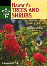 A Pocket Guide to Hawaii's Trees and Shrubs | H. Douglas Pratt |