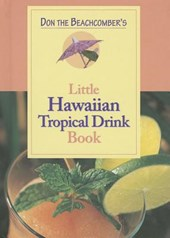 Don the Beachcomber's Little Hawaii Tropical Drinks Cookbook |  |