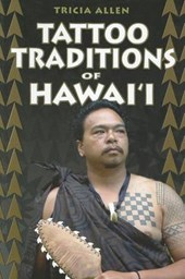Tattoo Traditions of Hawai'i | Tricia Allen |