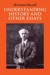 Understanding History and Other Essays | Bertrand Russell |