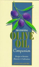 The Essential Olive Oil Companion | Anne Dolamore |