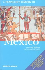 A Traveller's History of Mexico | Kenneth Pearce |