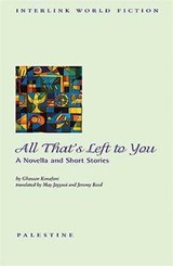 All That's Left to You | Ghassan Kanafani |
