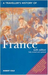 A Traveller's History Of France | Robert Cole & Denis Judd |