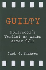 Guilty | Jack G. Shaheen |