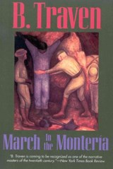 March to the Monteria | B. Traven |
