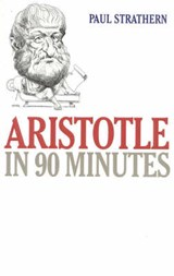 Aristotle in 90 Minutes | Paul Strathern |