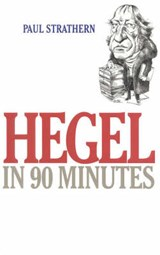Hegel in 90 Minutes | Paul Strathern |
