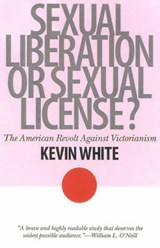 Sexual Liberation or Sexual License? | Kevin White |