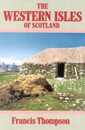 The Western Isles of Scotland | Francis Thompson |