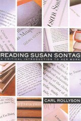 Reading Susan Sontag | Carl Rollyson |