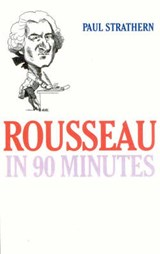 Rousseau in 90 Minutes | Paul Strathern |