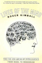 Lives of the Mind | Roger Kimball |