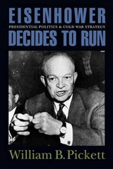 Eisenhower Decides to Run | William B. Pickett |