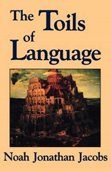 The Toils of Language | Noah J. Jacobs |