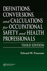 Definitions, Conversions, and Calculations for Occupational Safety and Health Professionals | Edward W. Finucane |