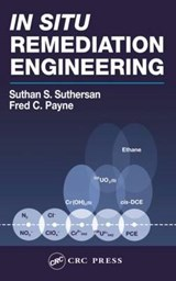 In Situ Remediation Engineering | Suthan S. Suthersan |