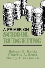 A Primer on School Budgeting | Robert N. Kratz |