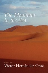 The Mountain in the Sea | Victor Hernandez Cruz |