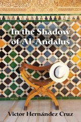 In the Shadow of Al-Andalus | Victor Hernandez Cruz |