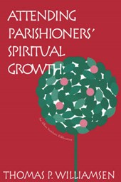 Attending Parishioners' Spiritual Growth | Thomas P. Williamsen |