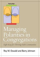 Managing Polarities in Congregations | Roy M. Oswald; Barry Johnson |