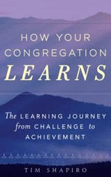 How Your Congregation Learns | Tim Shapiro |