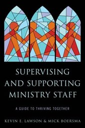 Supervising and Supporting Ministry Staff | Kevin E. Lawson |