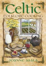 Celtic Folklore Cooking | Joanne Asala |